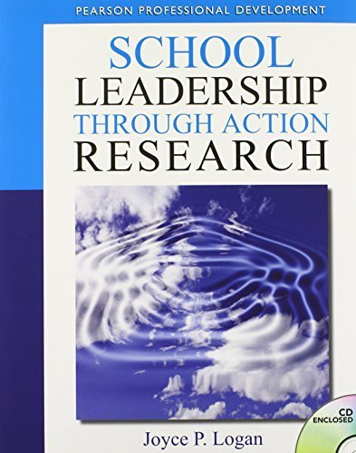 School Leadership through Action Research (New 2013 Ed Leadership Titles) by Logan, Joyce P. (July 26, 2013) Paperback