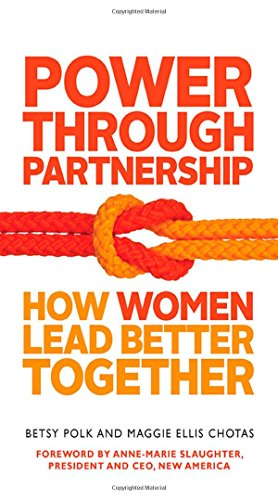 Power Through Partnership: How Women Lead Better Together (UK Professional Business Management / Business)