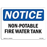 OSHA Notice Sign - Non-Potable Fire Water Tank | Choose from: Aluminum, Rigid Plastic or Vinyl Label Decal | Protect Your Business, Construction Site, Warehouse & Shop Area |  Made in The USA