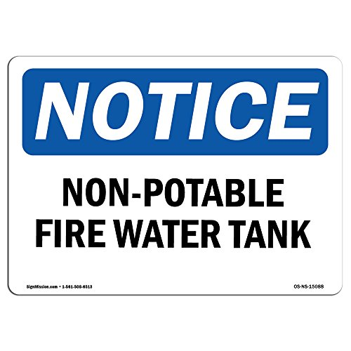 OSHA Notice Sign - Non-Potable Fire Water Tank | Choose from: Aluminum, Rigid Plastic or Vinyl Label Decal | Protect Your Business, Construction Site, Warehouse & Shop Area |  Made in The USA by SignMission