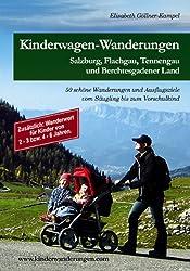 Kinderwagen-Wanderungen Salzburg: Flachgau, Tennengau und Berchtesgadener Land. 50 Wanderungen und Ausflugsziele vom Säugling bis zum Vorschulkind