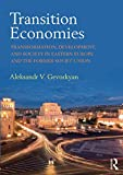 "Aleksandr V. Gevorkyan, ""Transition Economies: Transformation, Development, and Society in Eastern Europe and the Former Soviet Union"" (Routledge, 2018)"