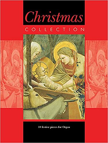 Google books for android download The Christmas Collection: 18 Festive Pieces for Organ (Literatura española) PDF
