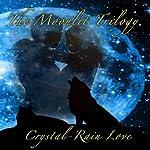 Moonlit Trilogy: Moonlit Series 1-3 | Crystal-Rain Love