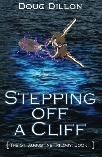 Stepping Off A Cliff: {The St. Augustine Trilogy: Book II} (Volume 2) by Old St. Augustine Pulications