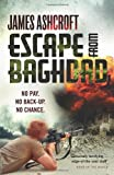 Escape from Baghdad, James Ashcroft, 0753519844