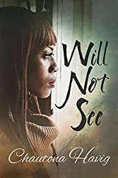 Will Not See (Sight Unseen Book 2)