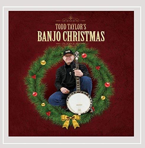 - Todd Taylor's Banjo Christmas