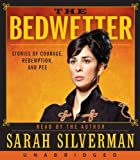 img - for The Bedwetter: Stories of Courage, Redemption, and Pee by Silverman, Sarah (2010) Audio CD book / textbook / text book