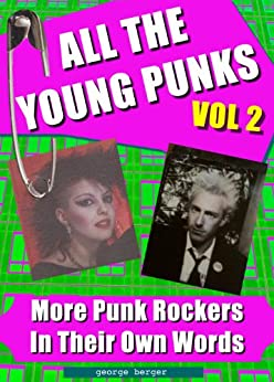 All The Young Punks Vol. 2 - Punk Rockers In Their Own Words