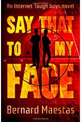Say That To My Face: An Internet Tough Guy Novel (Volume 1) Paperback