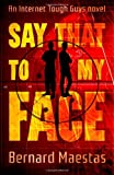 Say That to My Face, Bernard Maestas, 0615911870