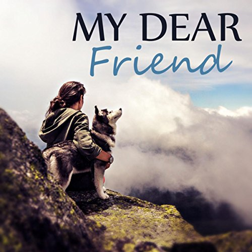 My Dear Friend - Dog's Relax, ...