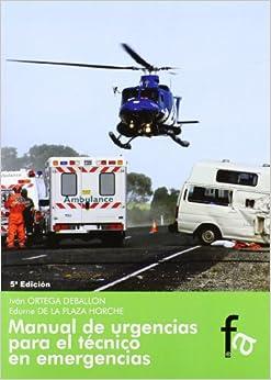Ivan Ortega Deballon - Manual De Urgencias Para El Tecnico En Emergencias (5ª Ed.)