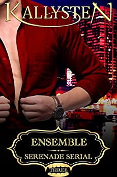 Ensemble (Serenade Serial Book 3) by [Kallysten]