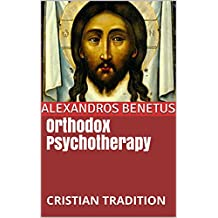 Orthodox Psychotherapy : CRISTIAN TRADITION