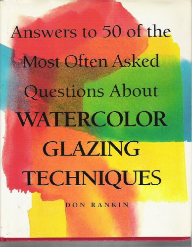 answers-to-50-of-the-most-often-asked-questions-about-watercolor-glazing-techniques