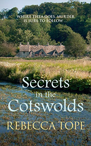 Secrets in the Cotswolds (The Cotswold Mysteries Book 17) by [Tope, Rebecca]