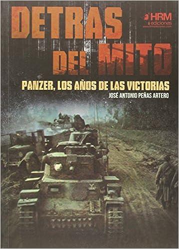 Panzer, los años de las victorias - José Antonio Peñas Artero