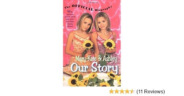 Mary-Kate & Ashley Our Story: Mary-Kate & Ashley Olsen's