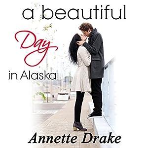 A Beautiful Day in Alaska Audiobook