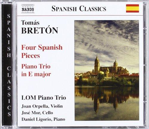 Breton: Four Spanish Pieces; Piano Trio in E Major - 4 Lom Star