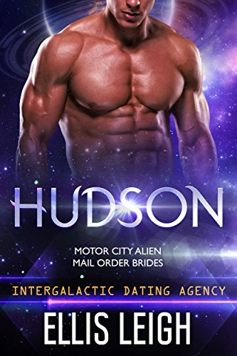 Hudson: Motor City Alien Mail Order Brides #2 (Intergalactic Dating - Signed Typed