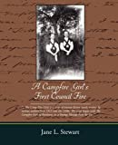 A Campfire Girl's First Council Fire, Jane L. Stewart, 1438519230