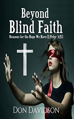 Beyond blind faith reasons for the hope we have 1 peter 315 beyond blind faith reasons for the hope we have 1 peter 315 fandeluxe Gallery