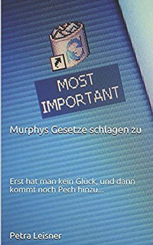Read Online Murphys Gesetze schlagen zu: Erst hat man kein Glück, und dann kommt noch Pech hinzu... (German Edition) ebook