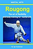 Rougong: The art of flexibility and body training for  martial arts