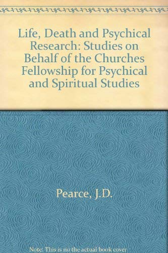 Life, death and psychical research;: Studies on behalf of the Churches Fellowship for Psychical and Spiritual Studies,