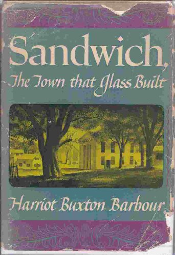 Sandwich: The Town That Glass Built