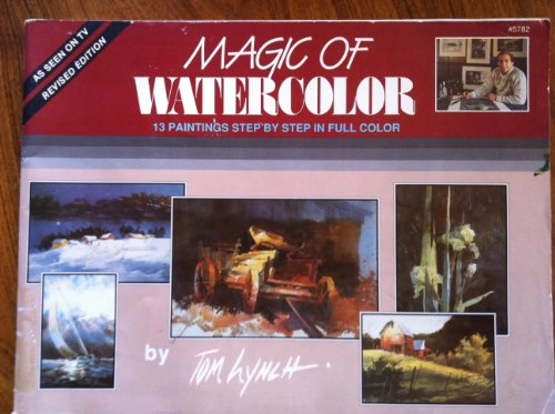 Magic of Watercolor 13 Paintings Step By Step in Full Color