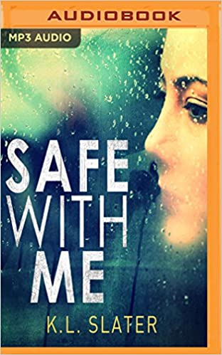 Safe With Me: A Psychological Thriller So Tense It Will Take Your Breath  Away:
