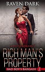 Rich Man's Property (A Mafia Romance) (Bad Boy's Bargain Book 2)