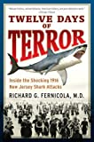 new jersey shark attack - Twelve Days of Terror: A definitive Investigation of the 1916 New Jersey Shark Attacks by Richard G Fernicola (2001-04-01)