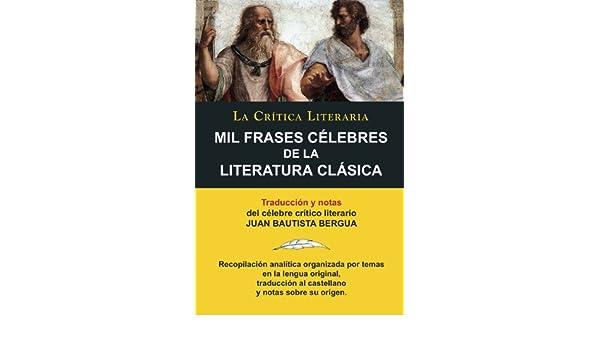 Mil Frases Célebres De La Literatura Clásica Juan B Bergua