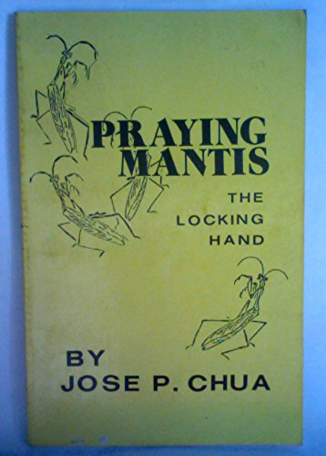 Praying Mantis: The Locking Hand