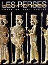Les Perses Tresors d'une Civilisation Ancienne par Vanzan