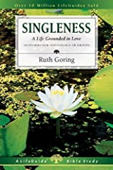 Singleness: A Life Grounded in Love (Lifeguide Bible Studies) by Ruth Goring (2002-02-18) Mass Market Paperback