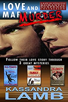 LOVE and MURDER: A Kate Huntington Romantic Suspense Collection by [Lamb, Kassandra]