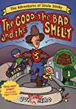 The Good, the Bad, and the Smelly (Adventures of Uncle Stinky)
