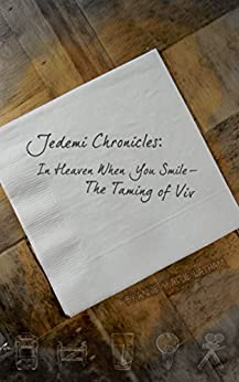 Jedemi Chronicles:  In Heaven When You Smile - The Taming of Viv by [Gladue-Latham, Annie]