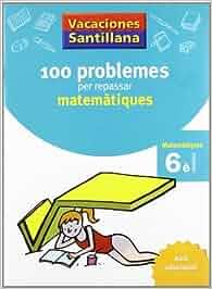 Vacaciónes Santillana 100 Problemas Per Repassar
