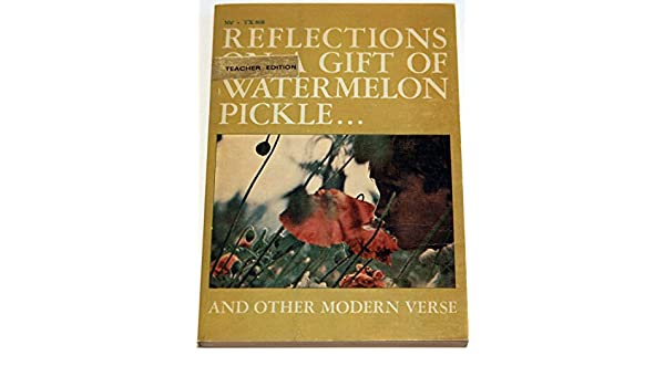 Reflections On A Gift Of Watermelon Pickleand Other Modern Verse