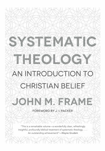 Systematic Theology: An Introduction to Christian Belief by [Frame, John M.]