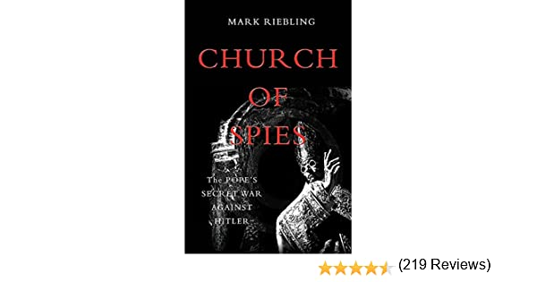 Church of Spies: The Popes Secret War Against Hitler: Amazon.es: Riebling, Mark: Libros en idiomas extranjeros