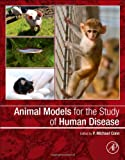 Animal Models for the Study of Human Disease, , 0124158943