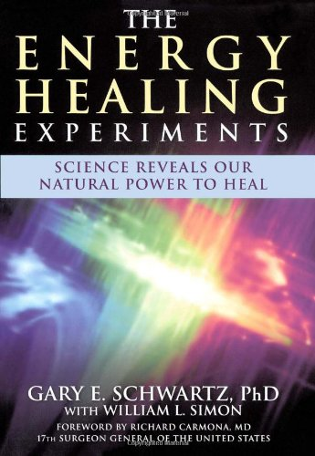Download The Energy Healing Experiments: Science Reveals Our Natural Power to Heal pdf epub